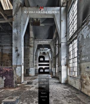 Predstavljanje monografije u ponedjeljak 12. svibnja u 19 sati u Muzeju grada Rijeke