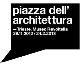 Pozivamo Vas na arhitektonska događanja Piazza dell'architettura 2012., koja će se održati u Trstu od 29.11.2012. do 24.02.2013.