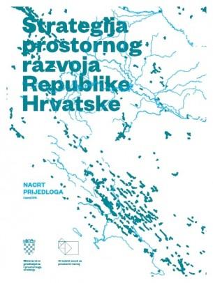 Rijeka, srijeda, 17. lipnja 2015. u 11h / Ex-Bernerdi, Ivana Grahovca 1a Predstavljanje Nacrt prijedloga Strategije prostornog razvoja Republike Hrvatske do 2030.